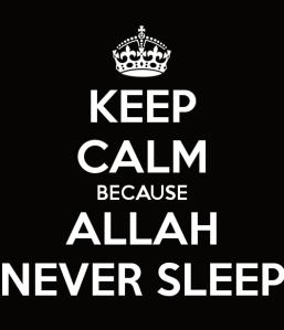 keep-calm-because-allah-never-sleep